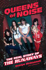 Queens of Noise: The Real Story of the Runaways by Evelyn McDonnell (Hardback, 2012)
