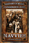 History's Most Dangerous Jobs: Navvies by Anthony Burton (Paperback, 2012)