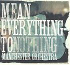 Manchester Orchestra - Mean Everything to Nothing (2009)