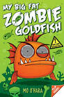 My Big Fat Zombie Goldfish by Mo O'Hara (Paperback, 2013)