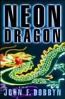Neon Dragon: A Knight & Devlin Thriller by John F. Dobbyn (Paperback, 2010)
