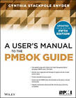 A User's Manual to the Pmbok Guide, Second Edition by Cynthia Snyder Stackpole (Paperback, 2013)