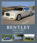 Bentley Since 1965 by James Taylor (Hardback, 2012)