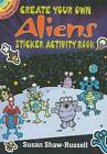 Create Your Own Aliens Sticker Activity Book by Susan Shaw-Russell (Paperback, 2011)