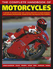 The Complete Handbook of Motorcycles: A History of Motorcycling and a Visual Directory of Major Marques with Detailed Specifications, Shown in Over 1250 Fantastic Photographs by Roland Brown, Mac McDiarmid (Paperback, 2013)