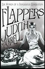 Flappers: Women of a Dangerous Generation by Judith Mackrell (Hardback, 2013)