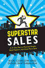 Superstar Sales: A 31-Day Plan to Motivate People, Build Rapport, and Close More Sales by Doug Watsabaugh, Rick Conlow (Paperback, 2013)