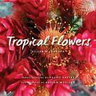 Tropical Flowers by Eileen Johnson, Adrian Mueller (Hardback, 2012)