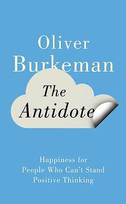 The Antidote: Happiness for People Who Can't Stand Positive Thinking-ExLibrary