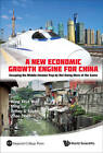 A New Economic Growth Engine for China: Escaping the Middle-Income Trap by Not Doing More of the Same by World Scientific Publishing Co Pte Ltd (Hardback, 2012)