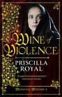 Wine of Violence by Priscilla Royal (Paperback, 2012)