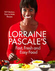 Lorraine Pascale's Fast, Fresh and Easy Food by Lorraine Pascale (Hardback, 2012)