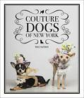 Couture Dogs of New York by Paul Nathan (Hardback, 2013)