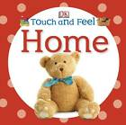 Touch and Feel Home by DK (Board book, 2013)