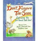 Don't Forgive Too Soon by Dennis Linn, etc. (Paperback, 1997)