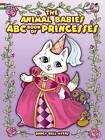 The Animal Babies ABC Book of Princesses by Darcy Bell-Myers (Paperback, 2013)