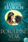 The Porcupine Year by Louise Erdrich (Paperback / softback, 2010)