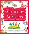 Julie Andrews' Treasury for All Seasons: Poems and Songs to Celebrate the Year by Julie Andrews, Emma Walton Hamilton (Hardback, 2012)