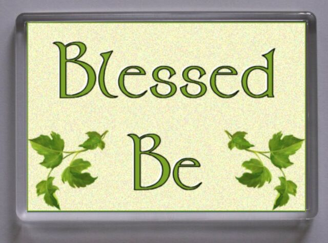 NEW ~ BLESSED BE FRIDGE MAGNET - wiccan/pagan/witch
