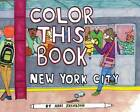 Color This Book: New York City by Chronicle Books (Novelty book, 2013)