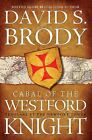 Cabal of the Westford Knight : Templars at the Newport Tower by David S. Brody (2009, Paperback)