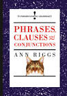 Phrases, Clauses and Conjunctions by Ann Riggs (Hardback, 2012)