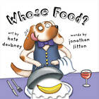 Whose Food? by Jonathan Litton (Board book, 2013)