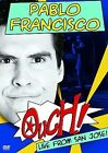 Pablo Francisco : Ouch! Live from San Jose (DVD, 2009)