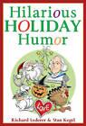 Hilarious Holiday Humor by Richard Lederer, Stan Kegel (Paperback, 2013)