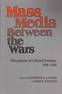 Mass Media Between the Wars: Perceptions of Cultural Tension, 1918-1940
