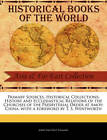 Primary Sources, Historical Collections: History and Ecclesiastical Relations of the Churches of the Presbyterial Order at Amoy: China, with a Foreword by T. S. Wentworth by John Van Nest Talmage (Paperback / softback, 2011)