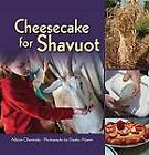 Cheesecake for Shavuot by Allison Ofanansky (Paperback, 2013)