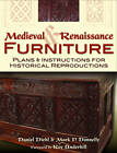 Medieval & Renaissance Furniture: Plans & Instructions for Historical Reproductions by Mark P. Donnelly, Daniel Diehl (Paperback, 2012)