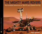 The Mighty Mars Rovers: The Incredible Adventures of Spirit and Opportunity by Elizabeth Rusch (Hardback, 2012)