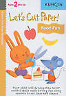 Lets Cut Paper Food Fun by Kumon Publishing (Paperback / softback, 2011)