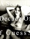 A Second Decade of Guess Images Vol. 2 by Paul Marciano (2004, Hardcover)