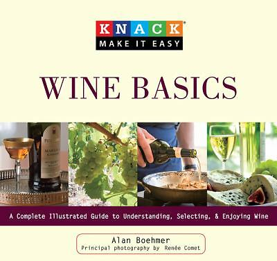 Wine Basics Complete Illustrated Guide To Understanding Selecting Good Wine  New
