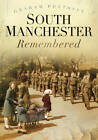 South Manchester Remembered by Graham Phythian (Paperback, 2012)