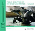 Public Sculpture of Historic Westminster: Volume 1: Volume 1 by Philip Ward-Jackson (Hardback, 2011)