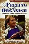 A Feeling for the Organism, 10th Aniversary Edition: The Life and Work of Barbara McClintock by Professor of History and Philosophy of Science in the Program in Science Technology and Society Evelyn Fox Keller (Paperback / softback)