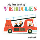 My First Book of Vehicles by Alain Gree (Board book, 2013)