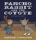 Pancho Rabbit and the Coyote: A Migrant's Tale by Duncan Tonatiuh (Hardback, 2013)