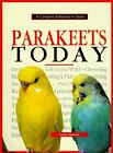 Parakeets Today by Elaine Radford (1996, Hardcover)