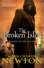 The Broken Isles: Legends of the Red Sun: Book Four by Mark Charan Newton (Paperback, 2013)