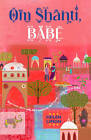 Om Shanti, Babe by Helen Limon (Paperback, 2012)