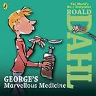 George's Marvellous Medicine by Roald Dahl (CD-Audio, 2013)