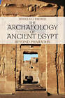 The Archaeology of Ancient Egypt: Beyond Pharaohs by Douglas J. Brewer (Paperback, 2012)