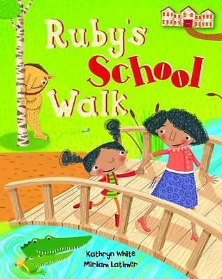 Ruby's School Walk by Kathryn White (Paperback, 2012)