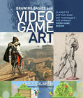 Drawing Basics for Video Game Art: Classic to Cutting Edge Art Techniques for Winning Video Game Design by Chris Solarski (Paperback, 2012)
