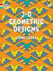3-D Geometric Designs by John Locke (Paperback, 2005)